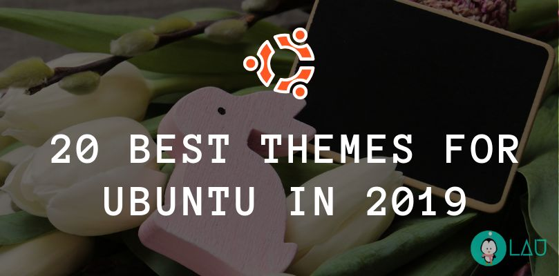 20 best themes for ubuntu in 2019