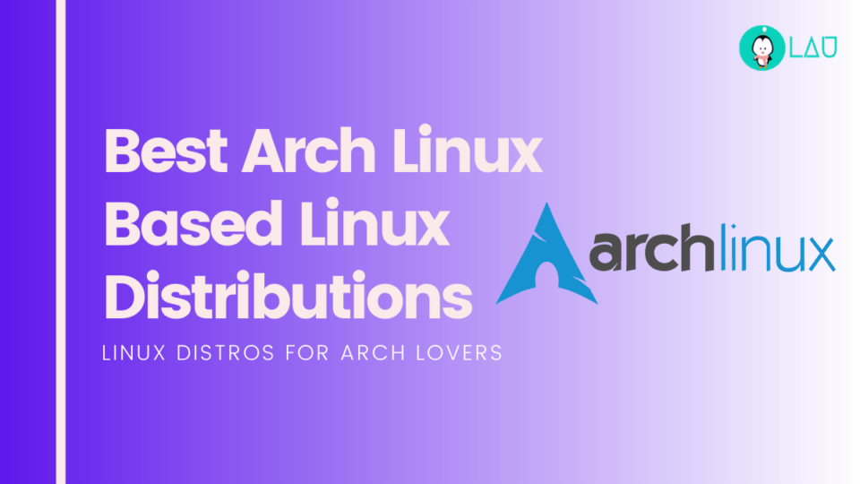best arch based linux distributions