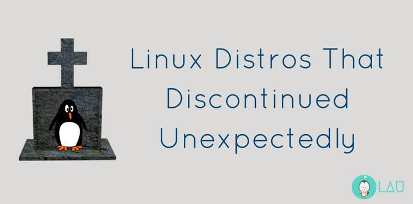 Linux Distros That Discontinued Unexpectedly
