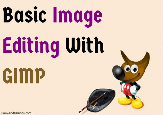 Basic Image Editing With GIMP