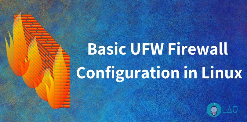 Basic UFW Firewall Configuration in Linux