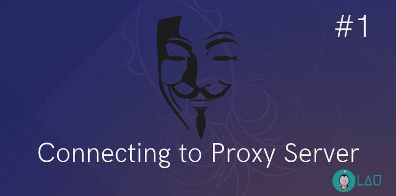 Connecting to Proxy Server