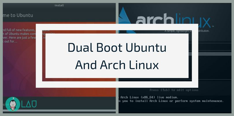 Dual Boot Ubuntu And Arch Linux