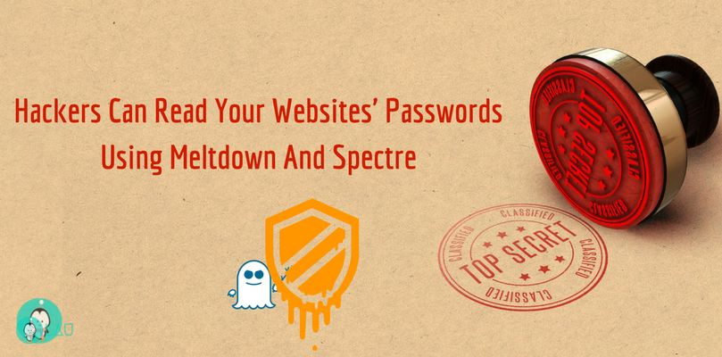 Hackers Can Read Your Websites' Passwords Using Meltdown And Spectre