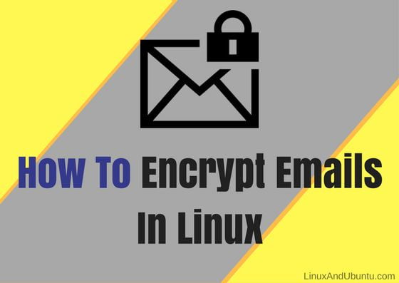 How To Encrypt Emails In Linux