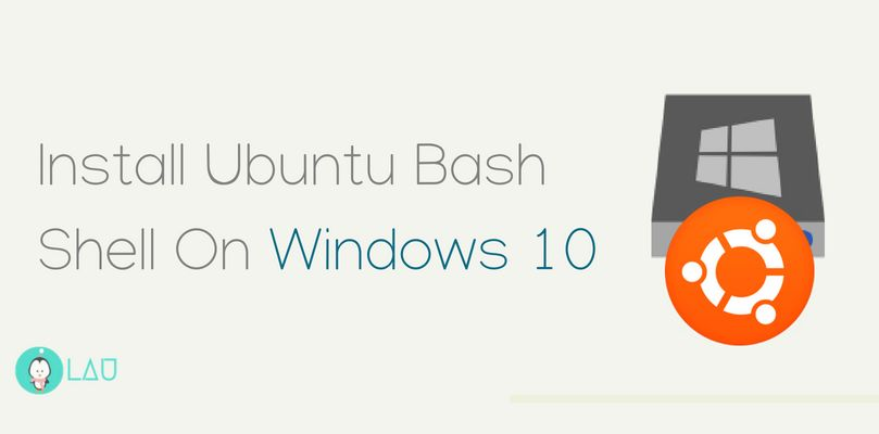 Install Ubuntu Bash Shell On Windows 10 - LinuxAndUbuntu