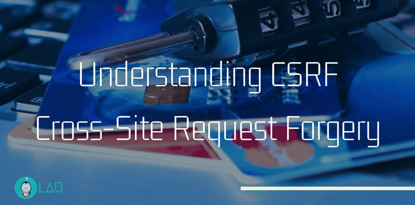 Understanding CSRF - Cross-Site Request Forgery