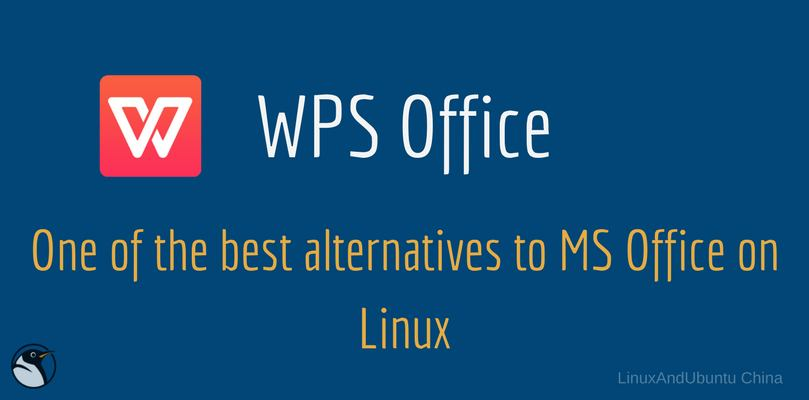 WPS Office One Of The Best Alternatives To MS Office On Linux