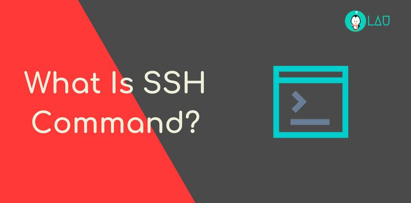What Is SSH Command And How To Use SSH To Connect To Remote