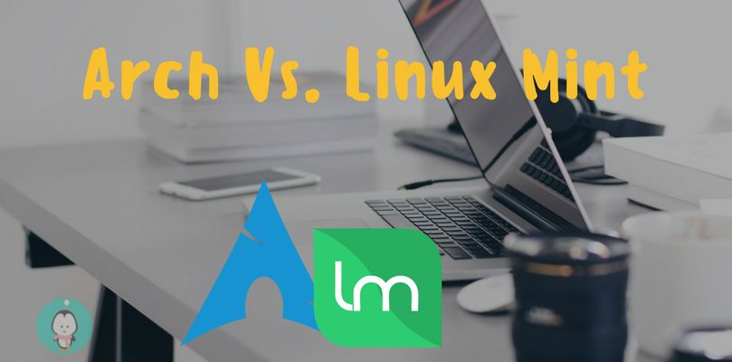 arch vs. linux mint