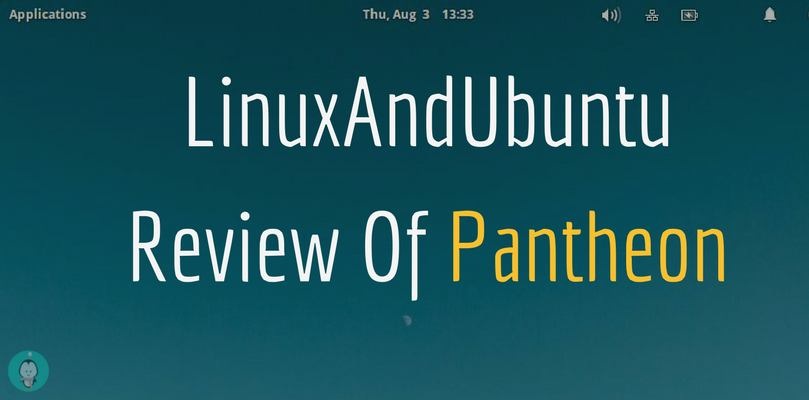 linuxandubuntu review of pantheon desktop environment