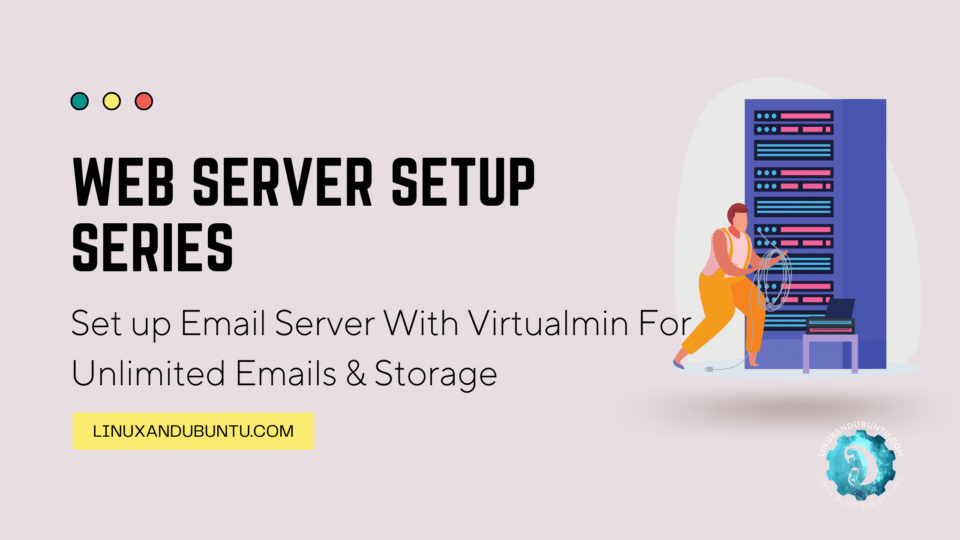Set up Email Server With Virtualmin For Unlimited Emails Storage