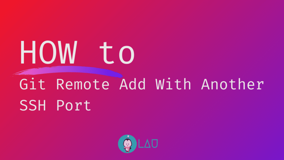 Git Remote Add With Another SSH Port