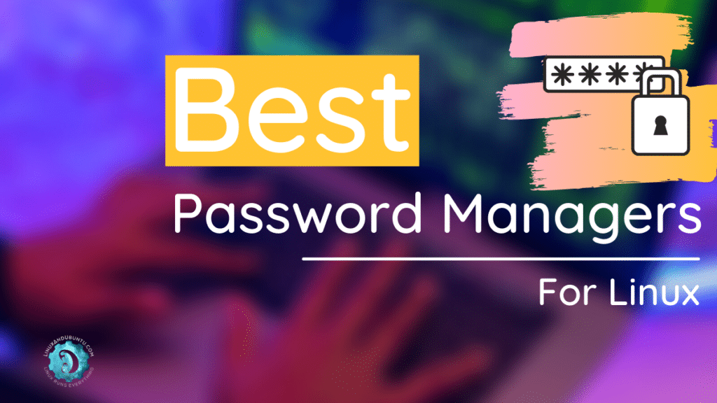 Best password managers for linux